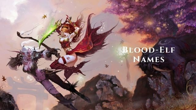 Blood Elf Names